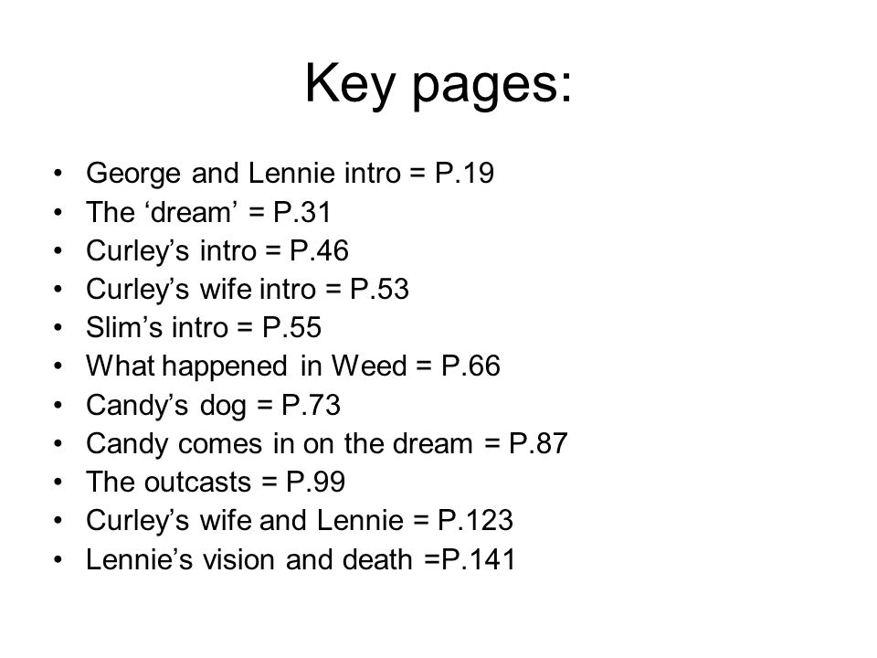 Key pages: George and Lennie intro = P.19 The 'dream' = P.31