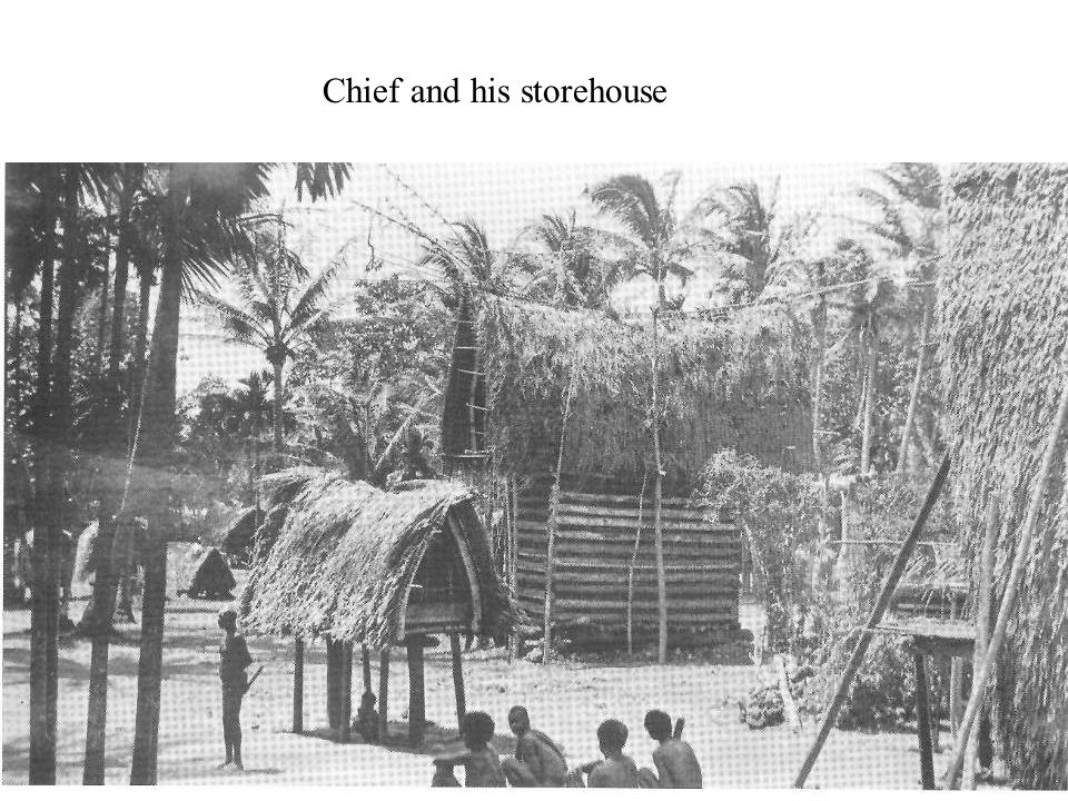 Chief and his storehouse