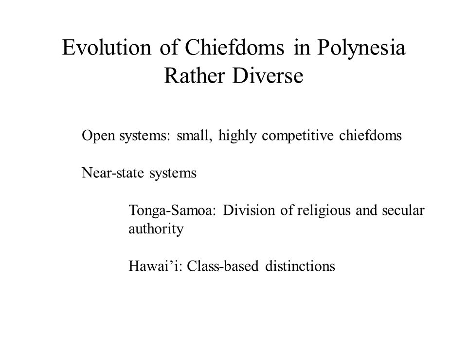 Evolution of Chiefdoms in Polynesia Rather Diverse