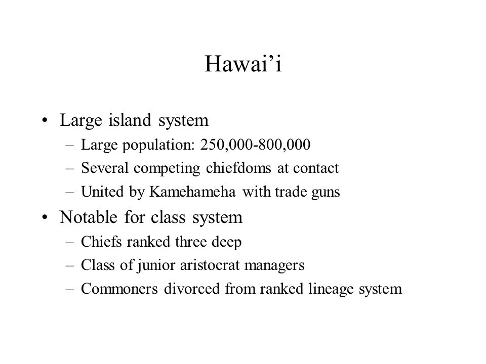 Hawai'i Large island system Notable for class system