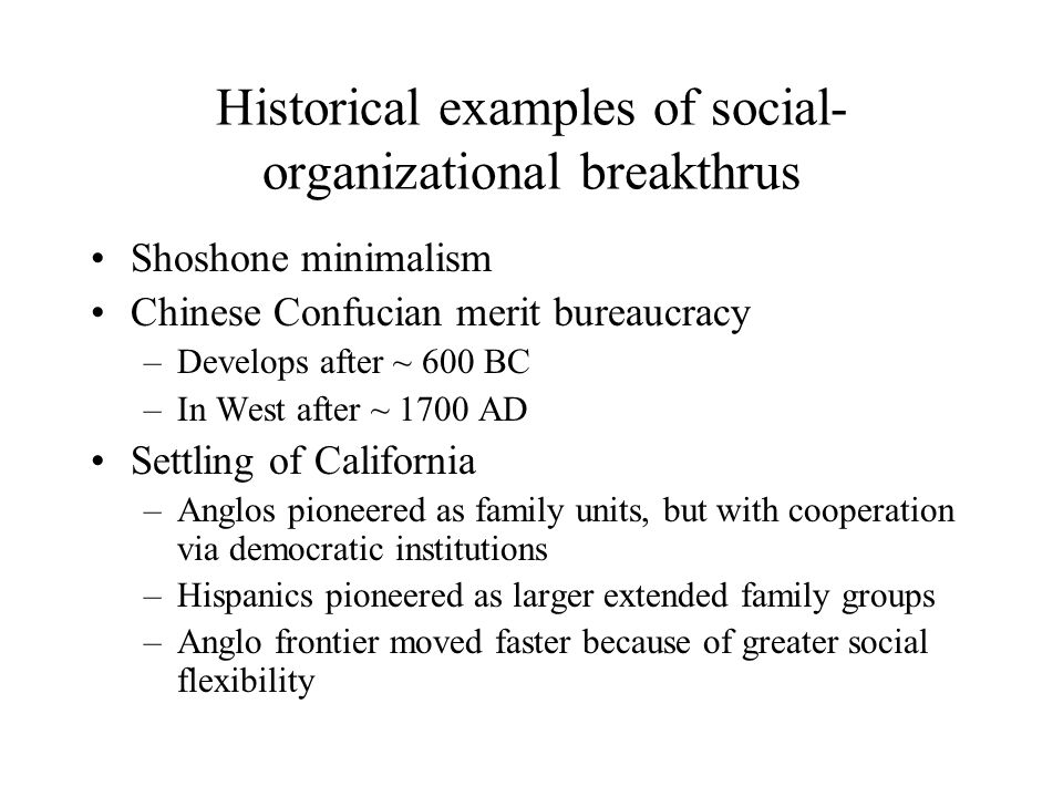 Historical examples of social-organizational breakthrus