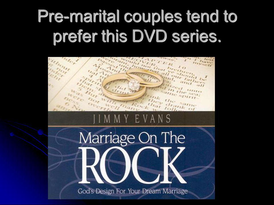 Pre-marital couples tend to prefer this DVD series.