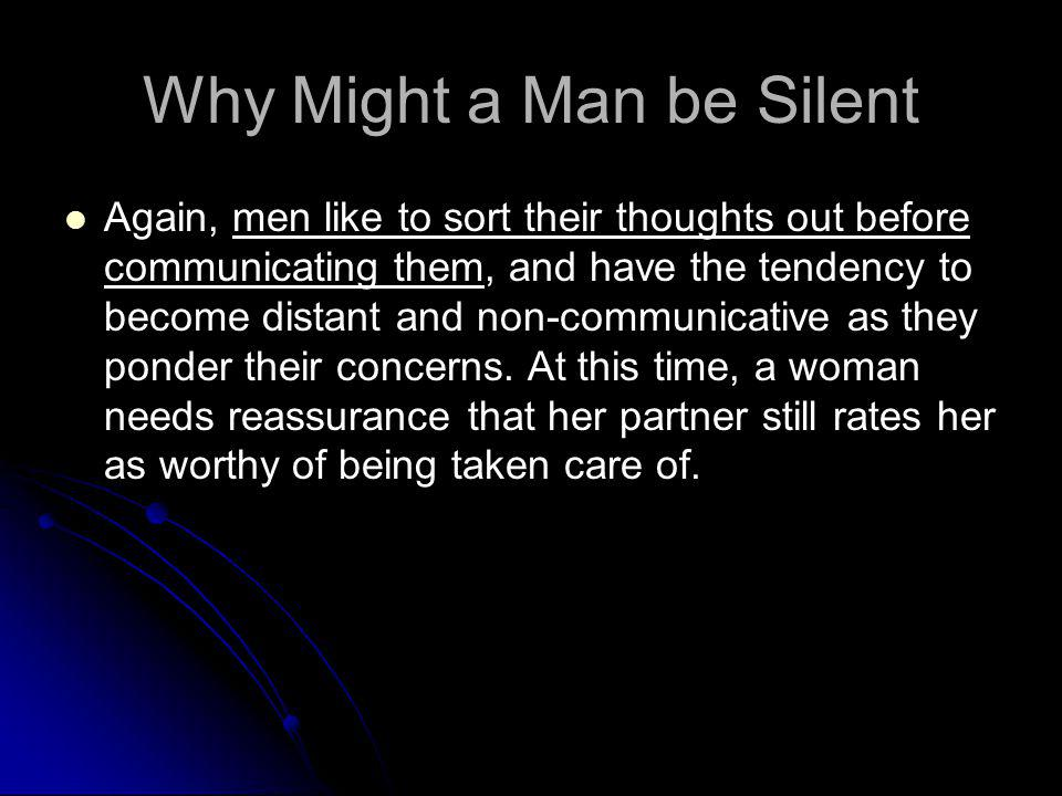 Why Might a Man be Silent