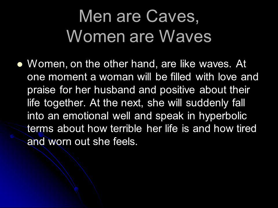 Men are Caves, Women are Waves