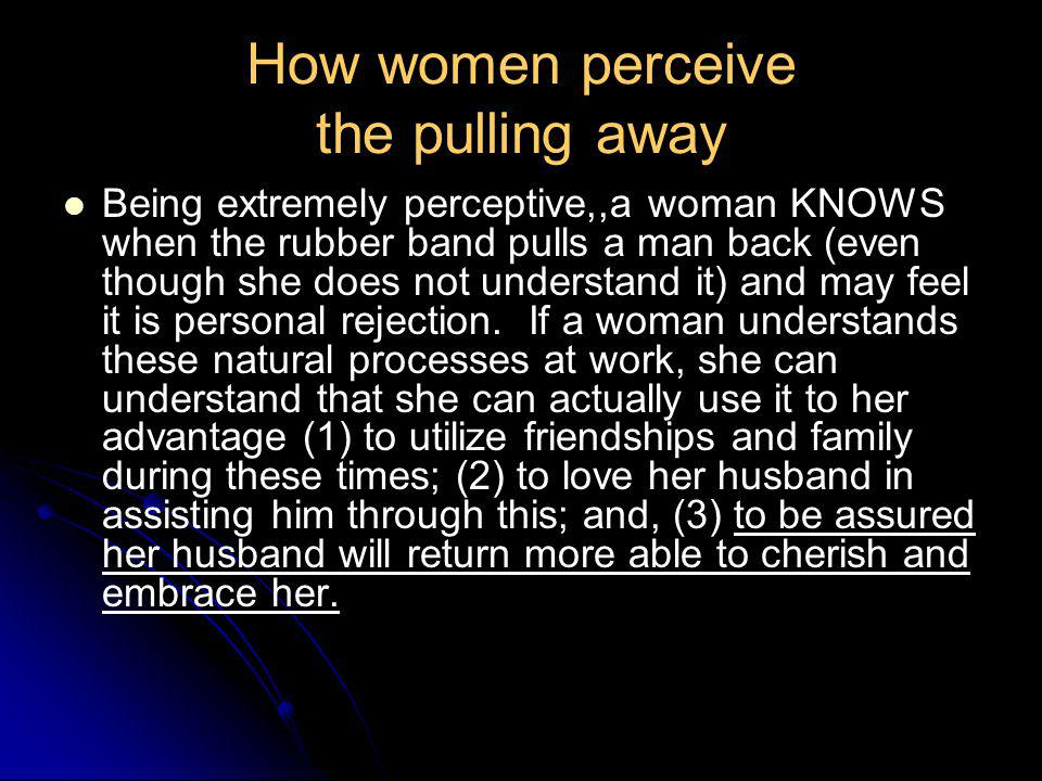 How women perceive the pulling away