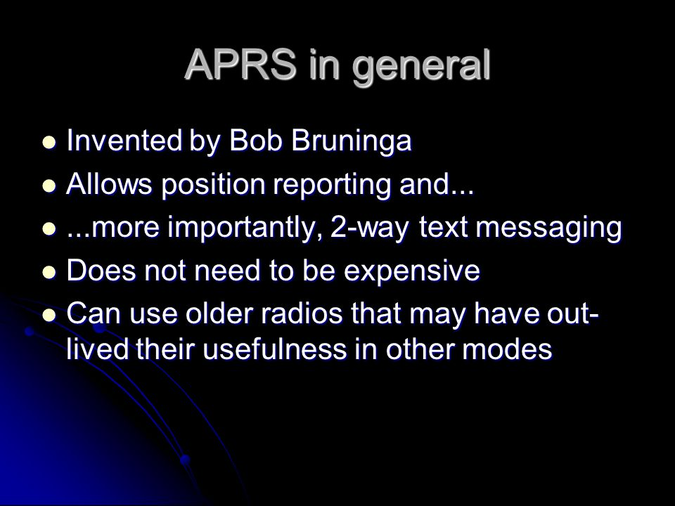 APRS in general Invented by Bob Bruninga