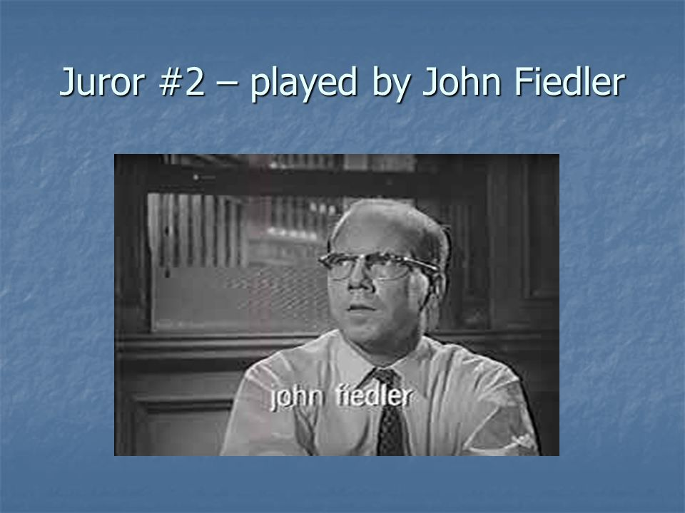 Juror #2 – played by John Fiedler