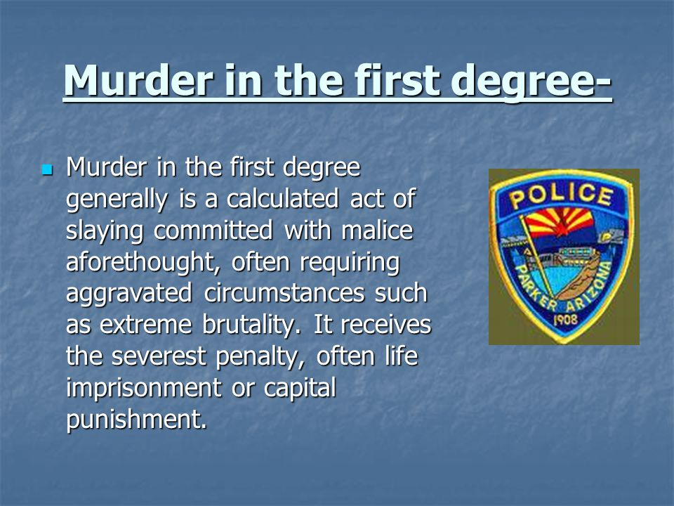 Murder in the first degree-