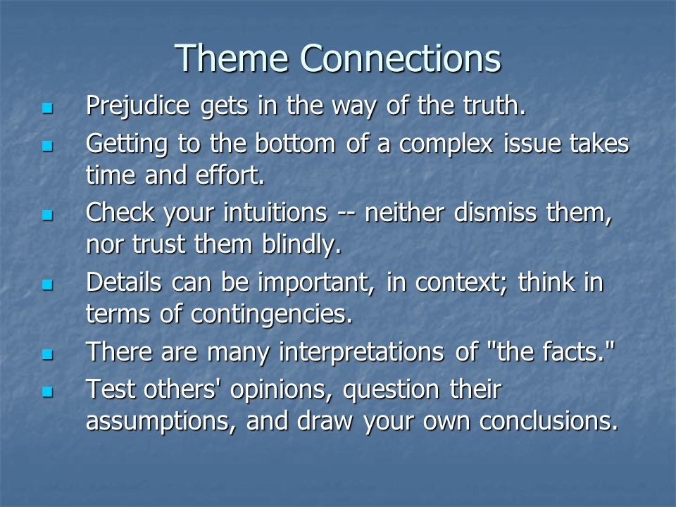 Theme Connections Prejudice gets in the way of the truth.