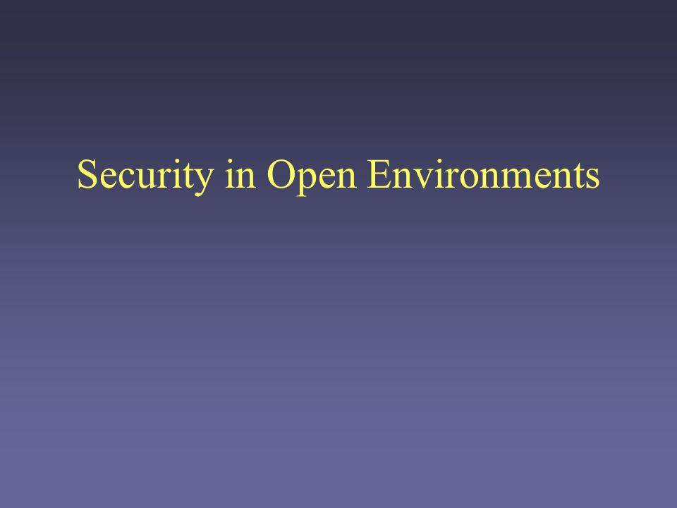 Security in Open Environments