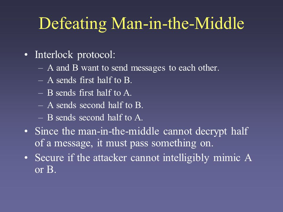 Defeating Man-in-the-Middle