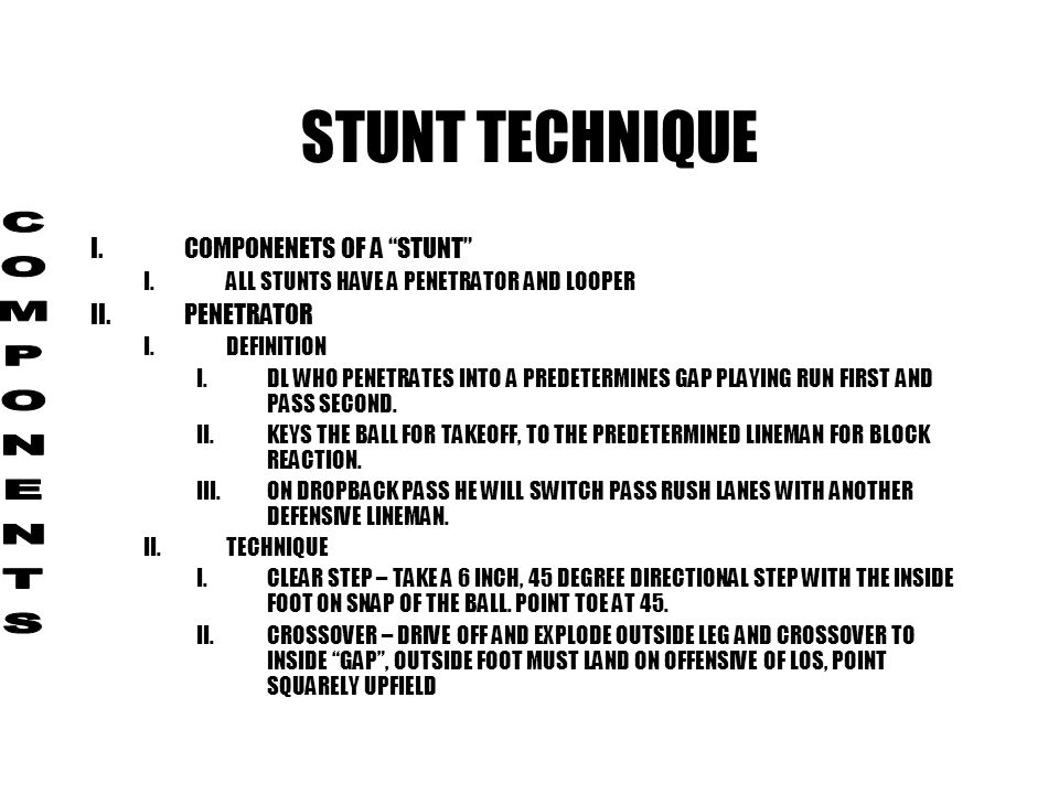 STUNT TECHNIQUE COMPONENTS COMPONENETS OF A STUNT PENETRATOR