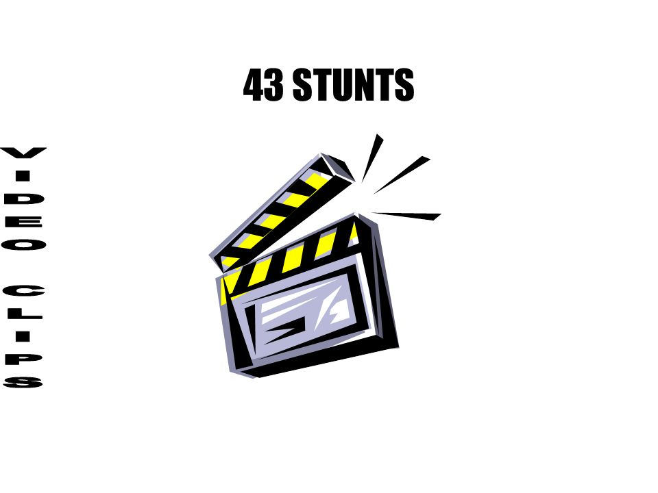 43 STUNTS VIDEO CLIPS