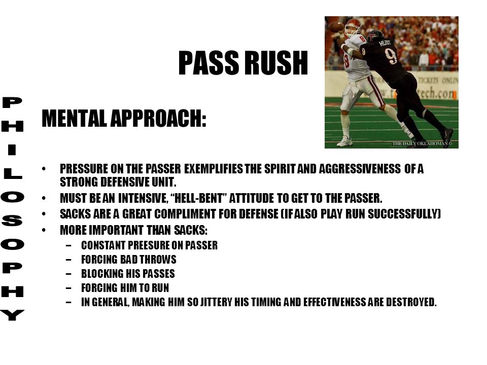 PASS RUSH PHILOSOPHY MENTAL APPROACH: