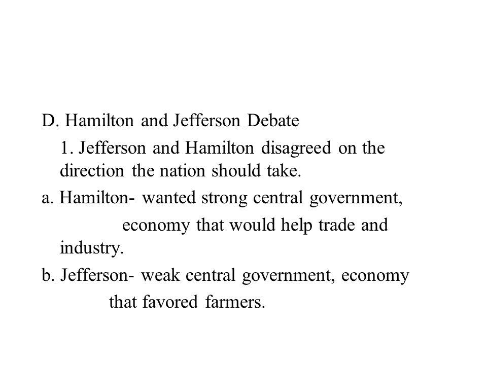 D. Hamilton and Jefferson Debate
