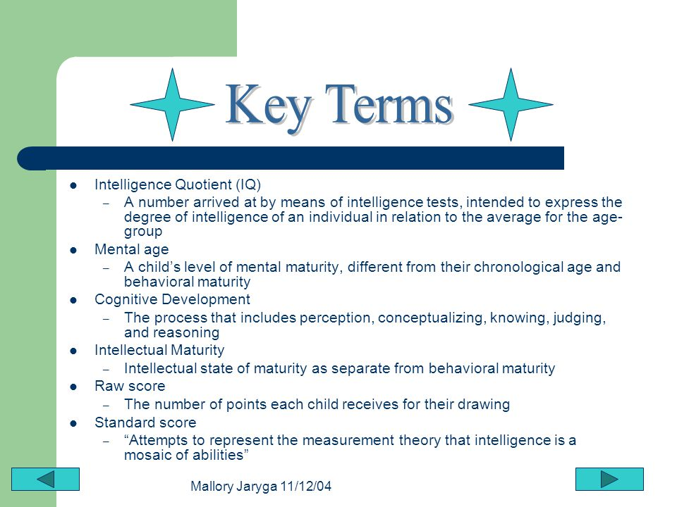 Key Terms Intelligence Quotient (IQ)