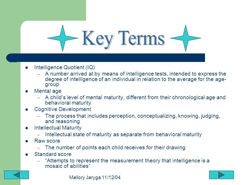 Key Terms Intelligence Quotient (IQ)