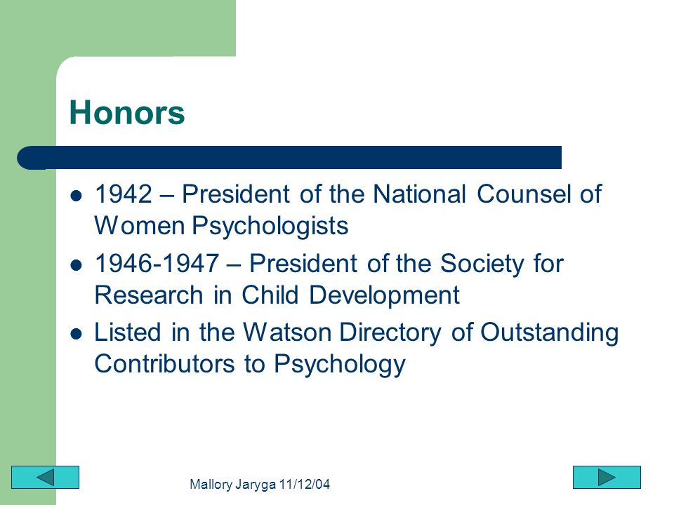 Honors 1942 – President of the National Counsel of Women Psychologists