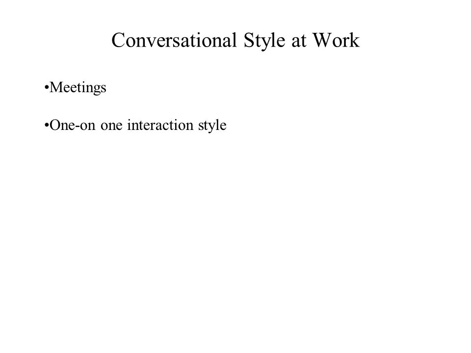 Conversational Style at Work