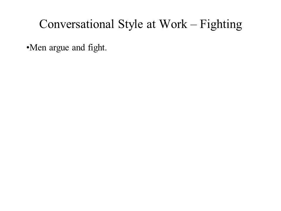 Conversational Style at Work – Fighting