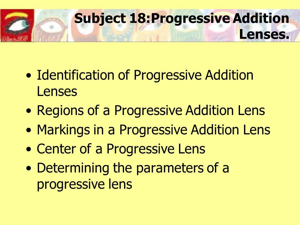 Subject 18:Progressive Addition Lenses.