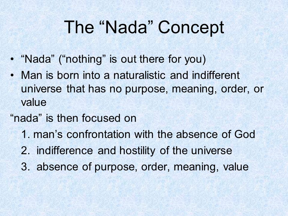 The Nada Concept Nada ( nothing is out there for you)