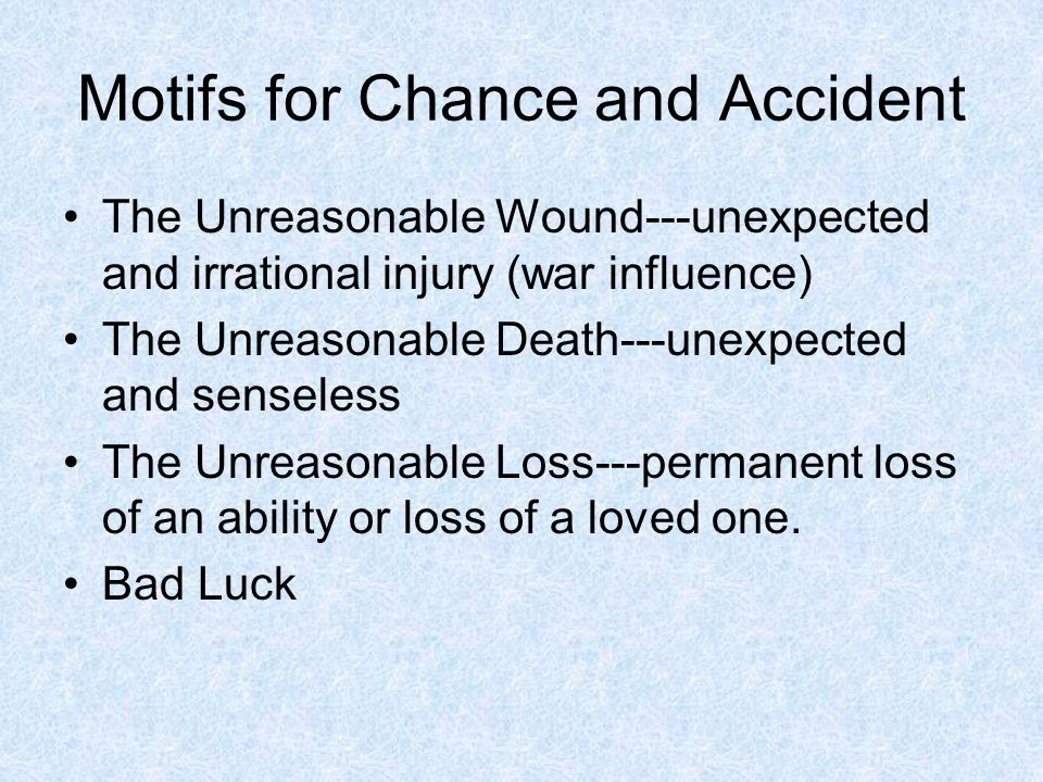 Motifs for Chance and Accident