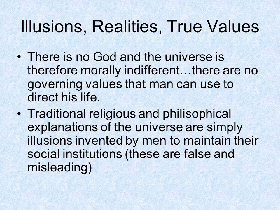 Illusions, Realities, True Values