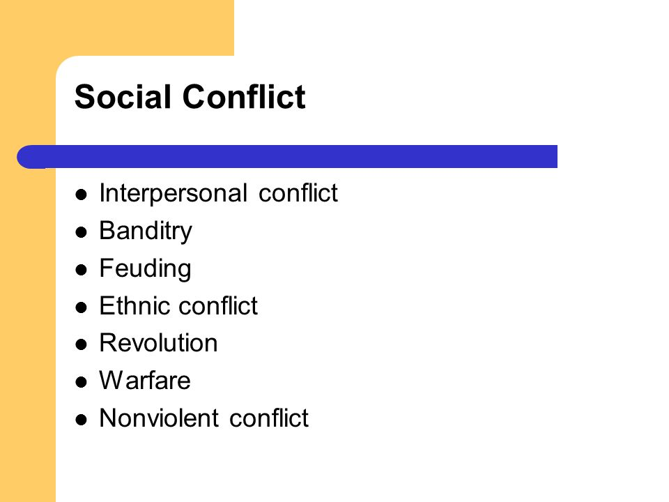 Social Conflict Interpersonal conflict Banditry Feuding