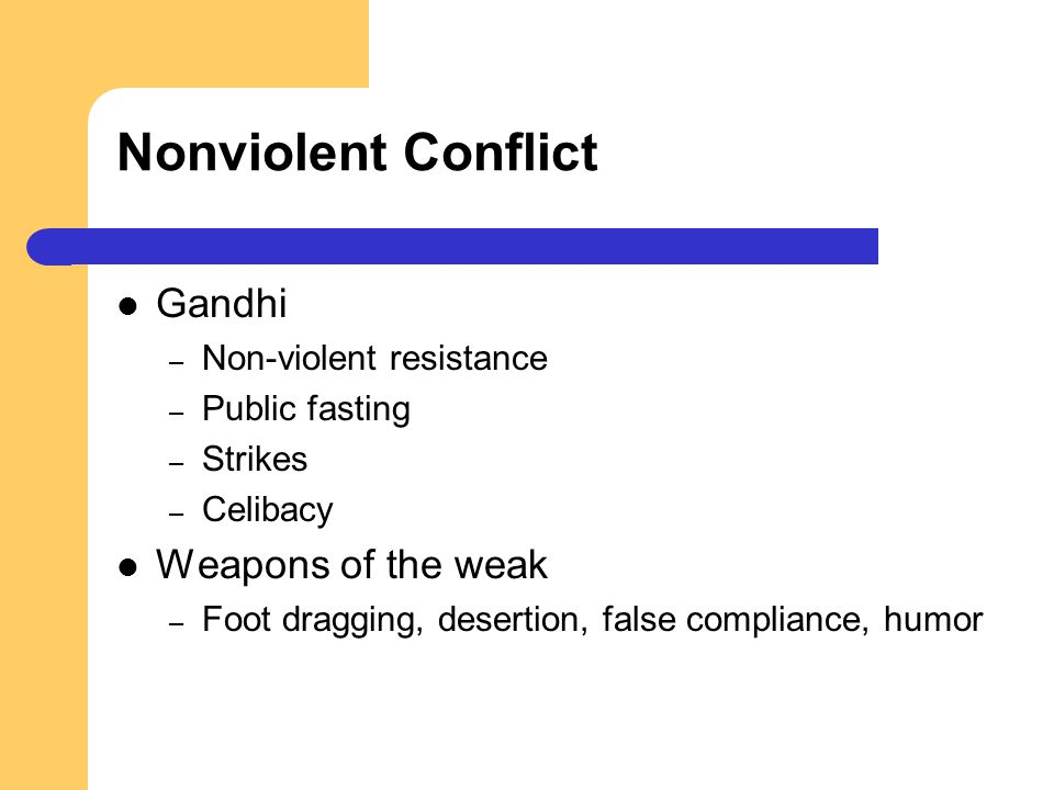 Nonviolent Conflict Gandhi Weapons of the weak Non-violent resistance