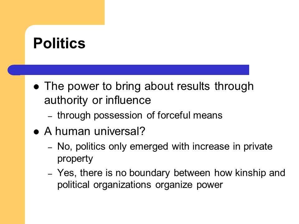 Politics The power to bring about results through authority or influence. through possession of forceful means.