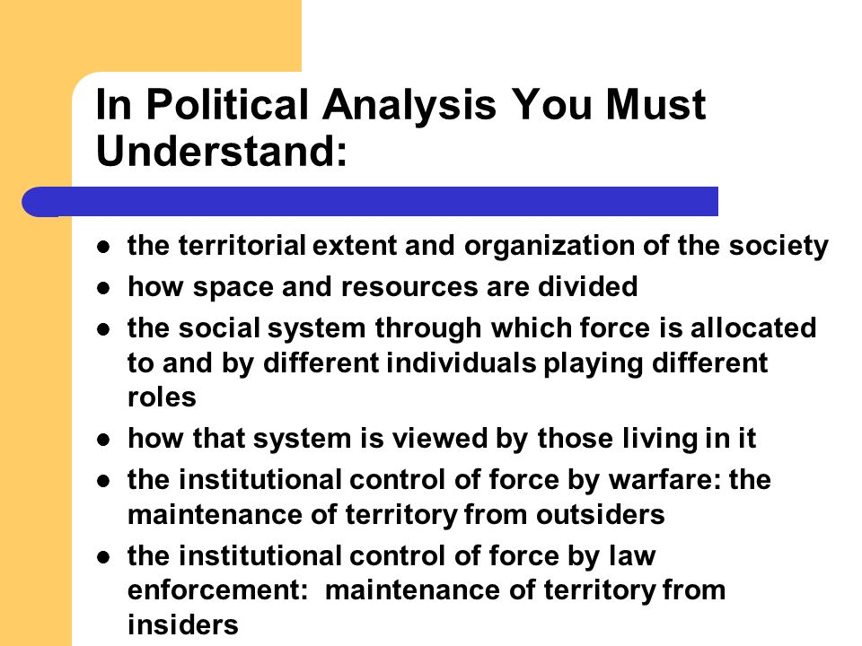 In Political Analysis You Must Understand: