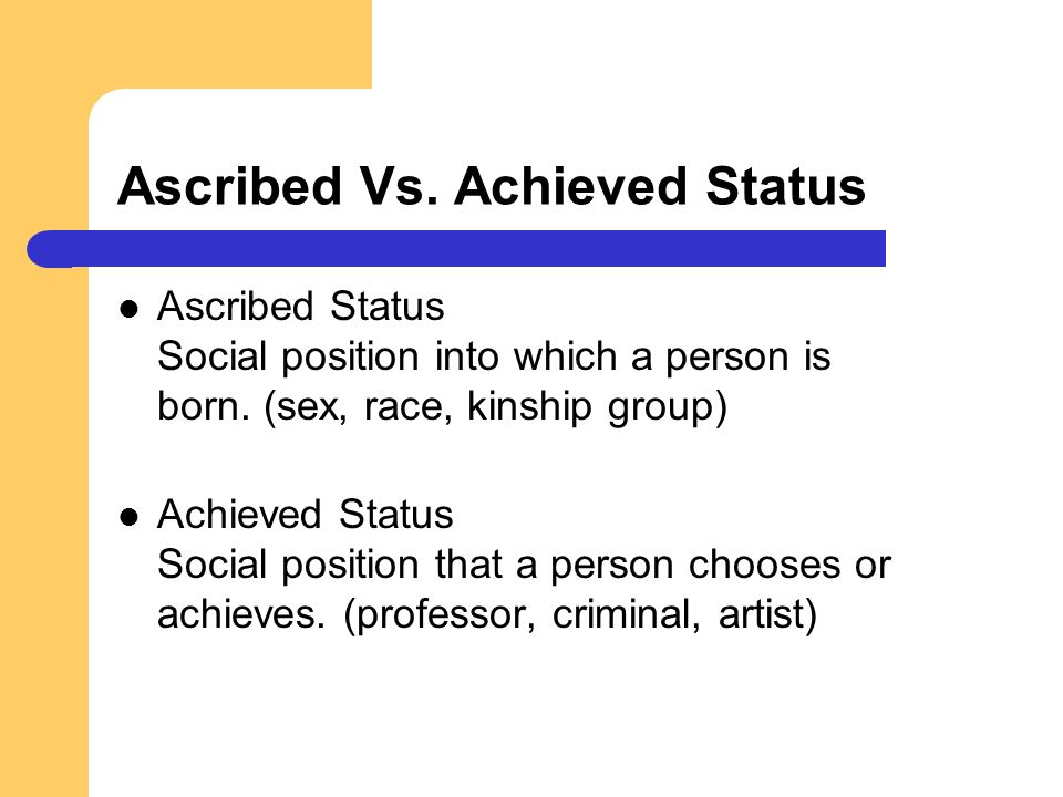 Ascribed Vs. Achieved Status