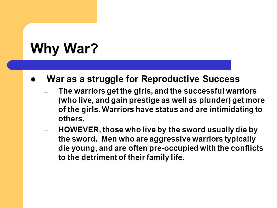 Why War War as a struggle for Reproductive Success