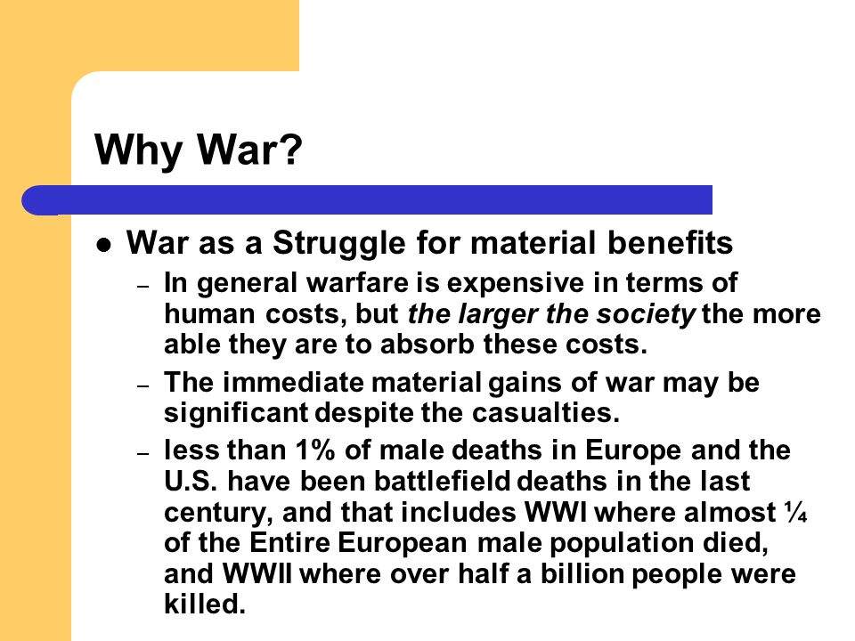 Why War War as a Struggle for material benefits