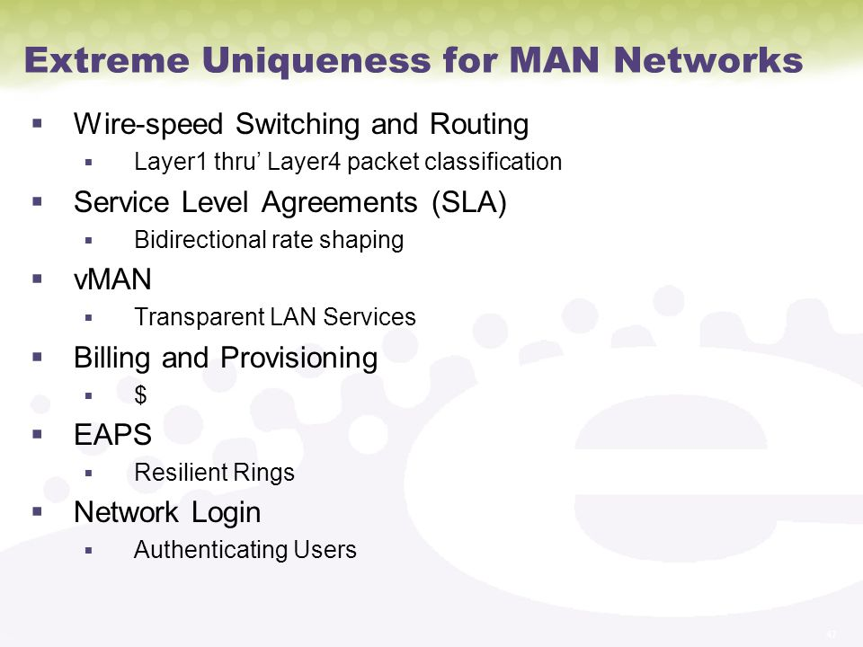 Extreme Uniqueness for MAN Networks