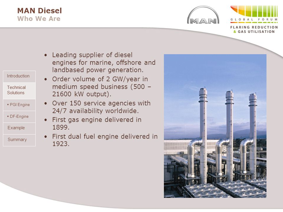 MAN Diesel Who We Are Leading supplier of diesel engines for marine, offshore and landbased power generation.