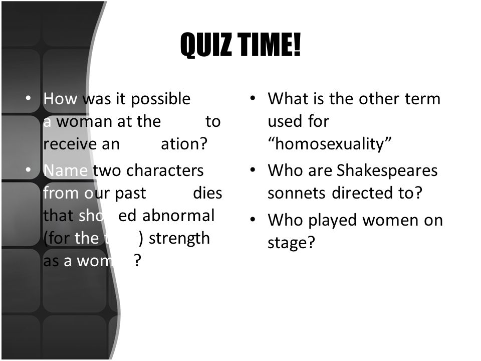 QUIZ TIME! How was it possible for a woman at the time to receive an education