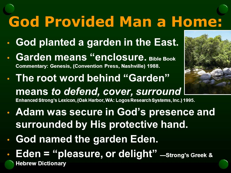 God Provided Man a Home: