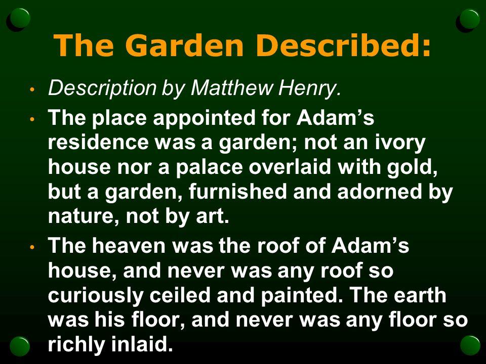 The Garden Described: Description by Matthew Henry.