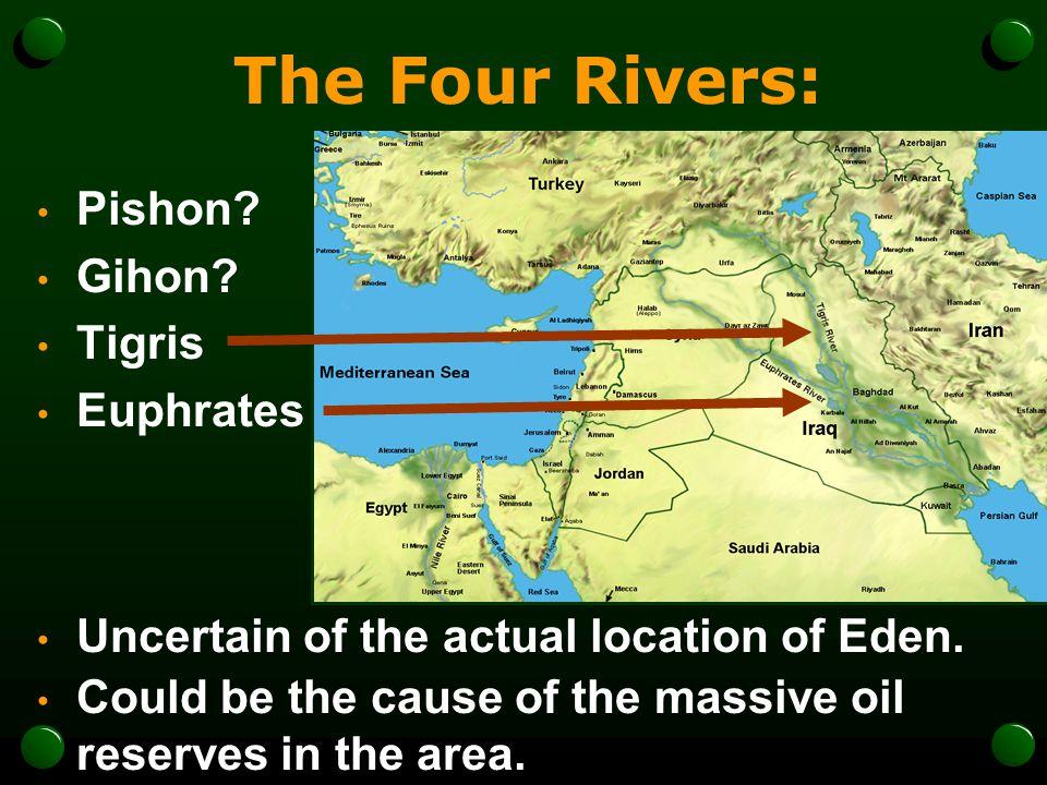 The Four Rivers: Pishon Gihon Tigris Euphrates
