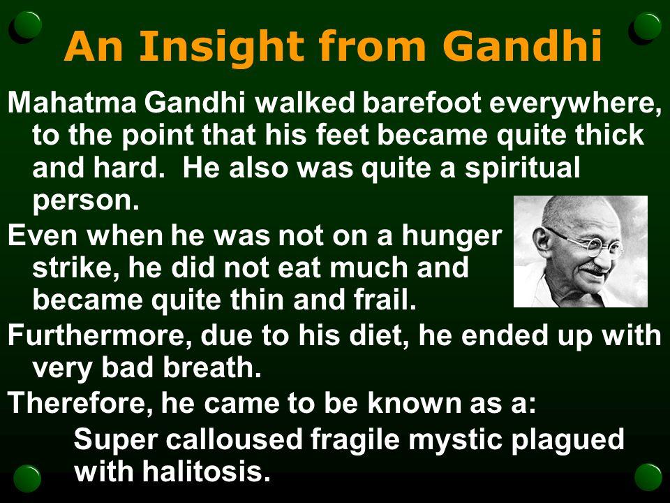 An Insight from Gandhi