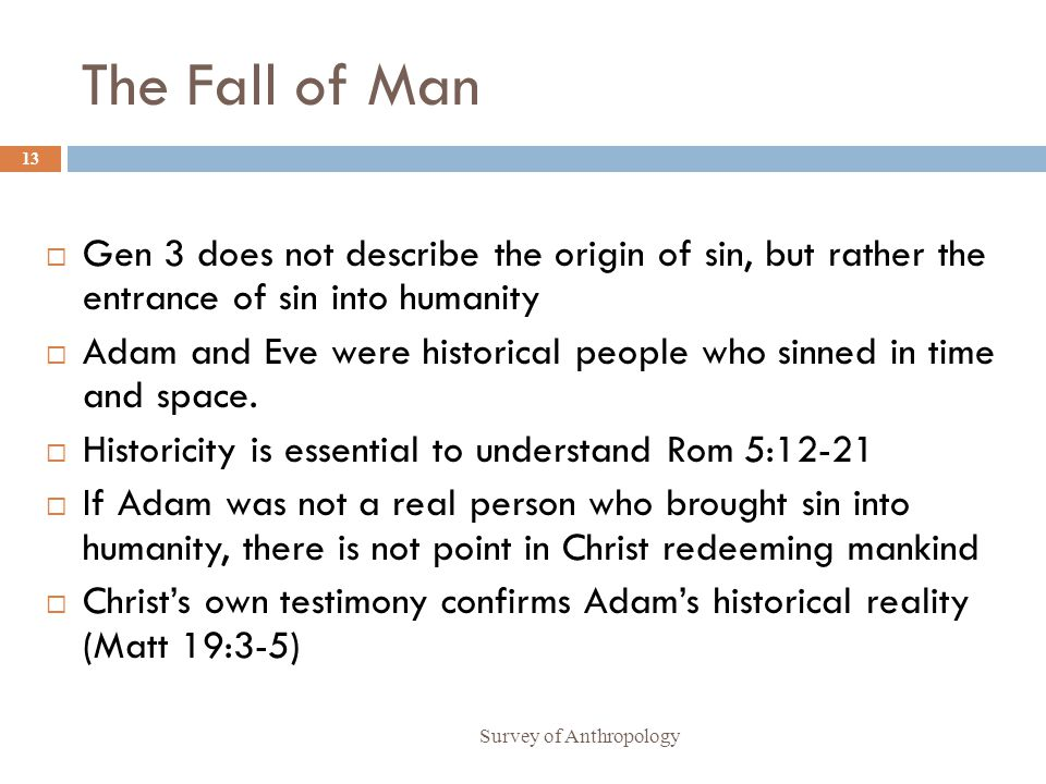 The Fall of Man Gen 3 does not describe the origin of sin, but rather the entrance of sin into humanity.