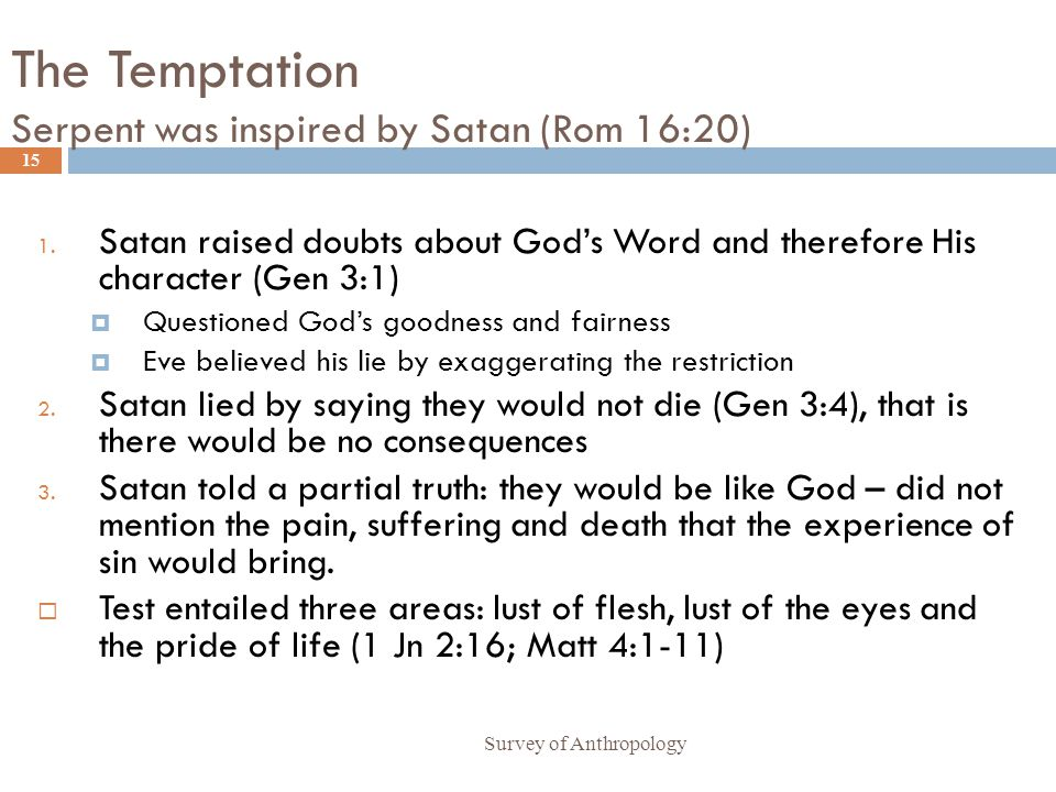 The Temptation Serpent was inspired by Satan (Rom 16:20)