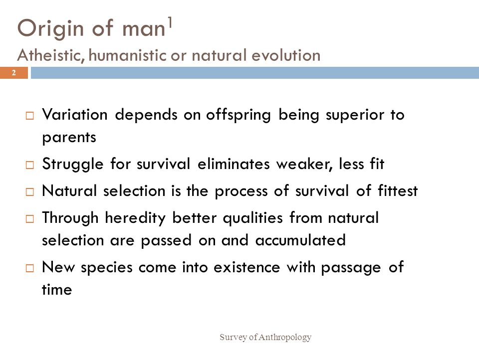 Origin of man1 Atheistic, humanistic or natural evolution
