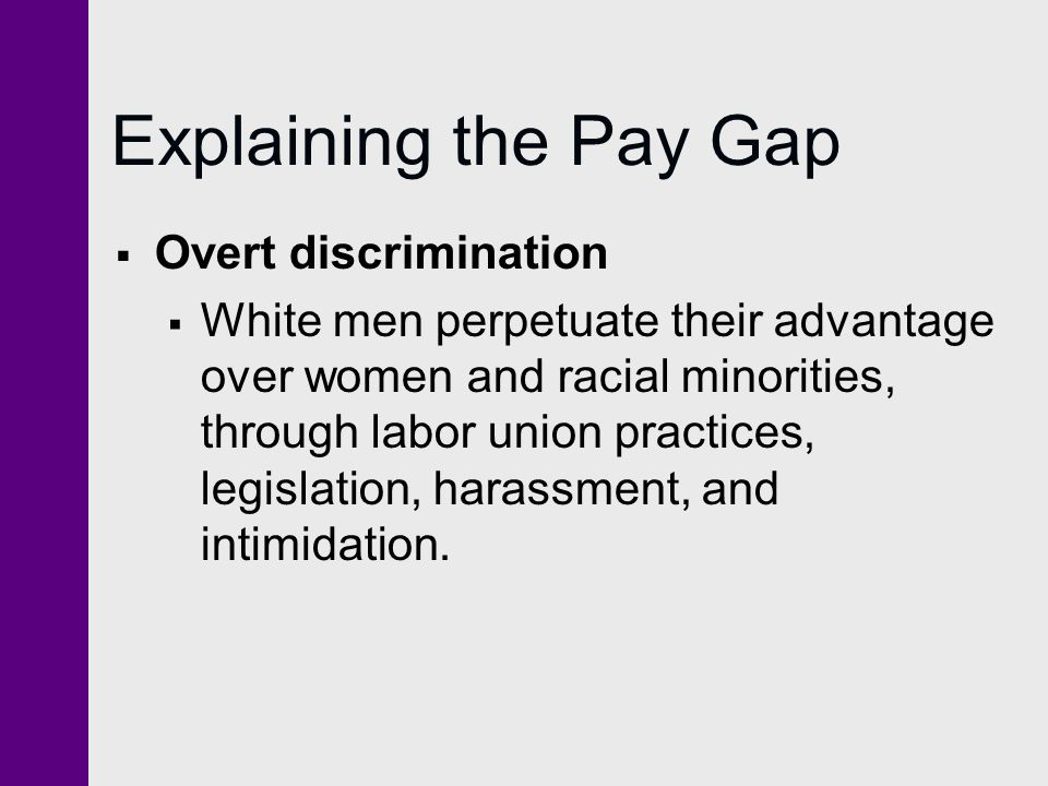 Explaining the Pay Gap Overt discrimination