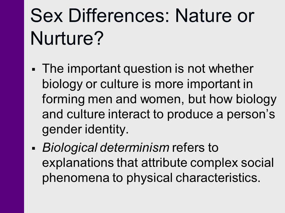 Sex Differences: Nature or Nurture