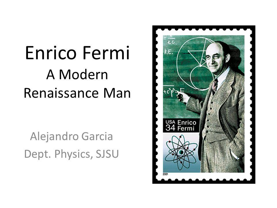 Enrico Fermi A Modern Renaissance Man
