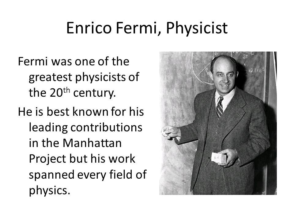 Enrico Fermi, Physicist