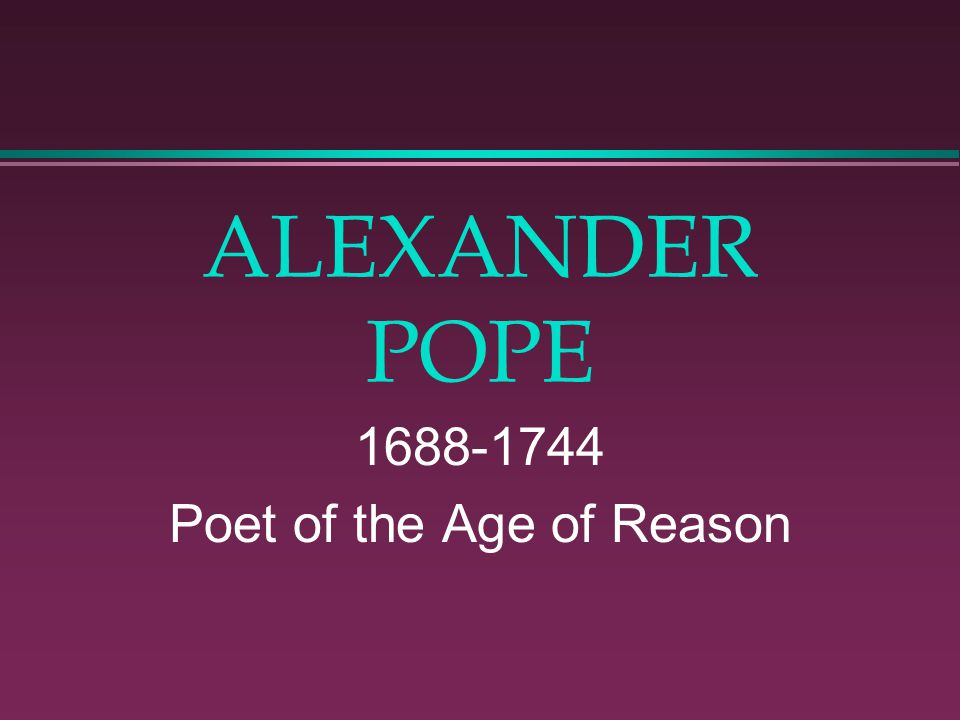 1688-1744 Poet of the Age of Reason